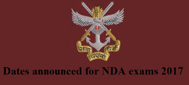 Dates announced for NDA exams 2017