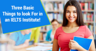 Three Basic Things to look for in an IELTS Institute!
